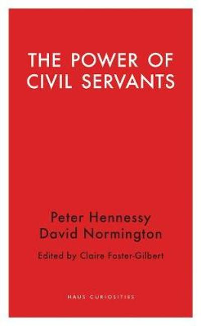 The Power of Civil Servants - Claire Foster-Gilbert