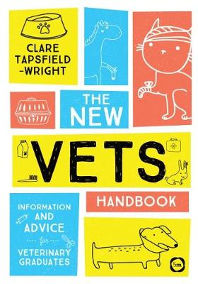 The New Vet's Handbook - Clare Tapsfield-Wright