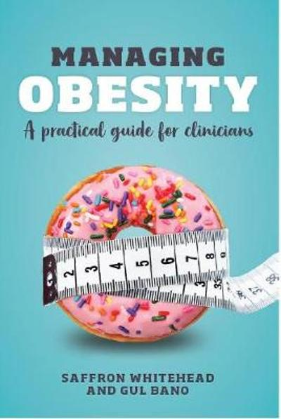 Managing Obesity - Saffron Whitehead