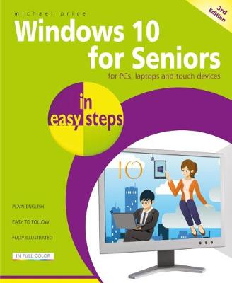 Windows 10 for Seniors in easy steps - Michael Price