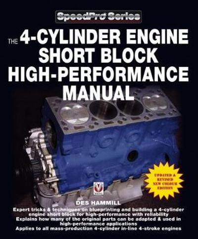 The 4-Cylinder Engine Short Block High-Performance Manual - Des Hammill