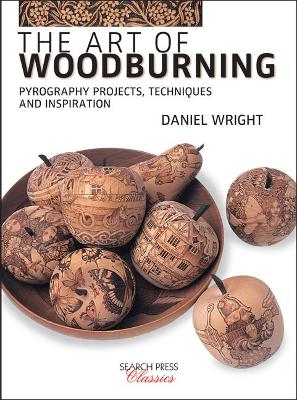The Art of Woodburning - Daniel Wright