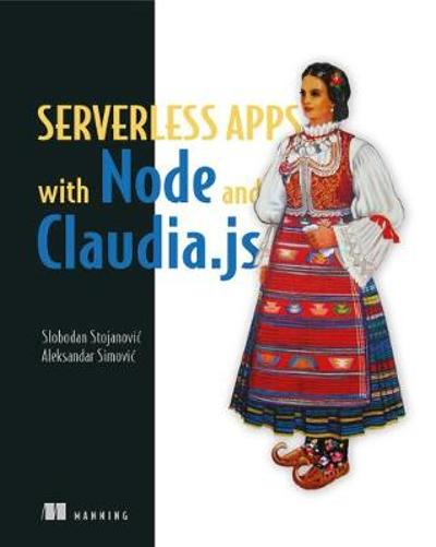 Severless Apps w/Node and Claudia.ja_p1 - Slobodan Stojanovic