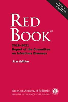Red Book (R) - American Academy of Pediatrics Committee on Infectious Diseases