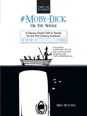 #Moby-Dick; Or, The Whale - Mike Bezemek