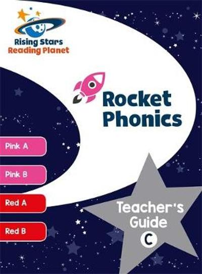 Reading Planet Rocket Phonics Teacher's Guide C (Pink A - Red B) - Abigail Steel