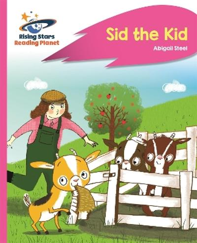Reading Planet - Sid the Kid - Pink A: Rocket Phonics - Abigail Steel