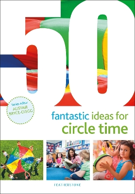 50 Fantastic Ideas for Circle Time - Judith Harries