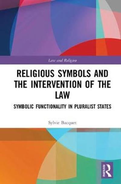 Religious Symbols and the Intervention of the Law - Sylvie Bacquet