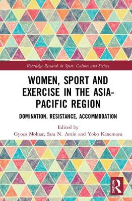 Women, Sport and Exercise in the Asia-Pacific Region - Gyozo Molnar