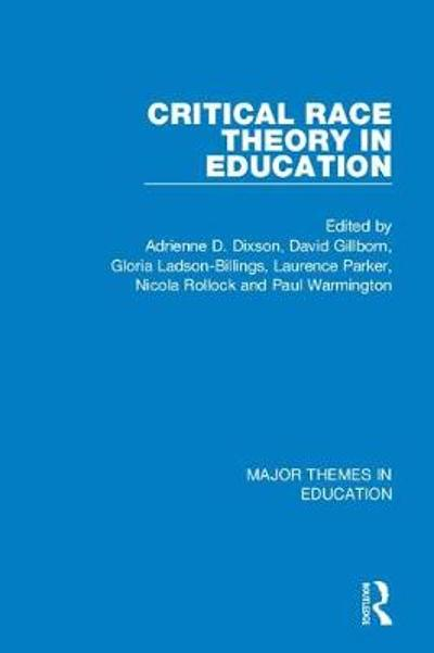Critical Race Theory in Education (4-vol. set) - David Gillborn