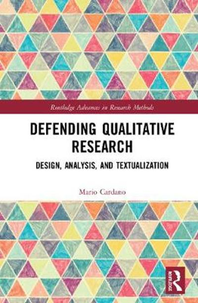 Defending Qualitative Research - Mario Cardano