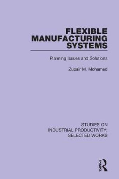 Flexible Manufacturing Systems - Zubair M. Mohamed