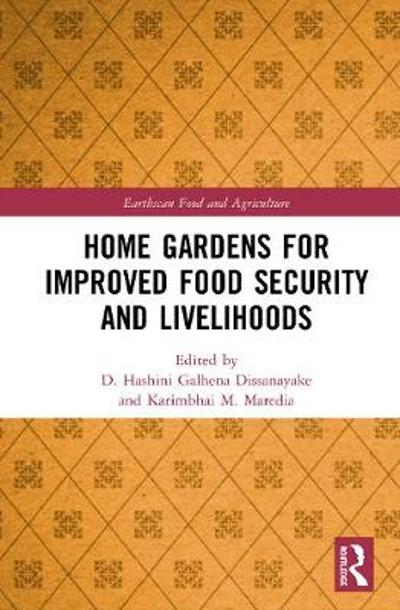 Home Gardens for Improved Food Security and Livelihoods - D. Hashini Galhena Dissanayake