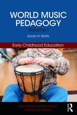 World Music Pedagogy, Volume I: Early Childhood Education - Sarah H. Watts