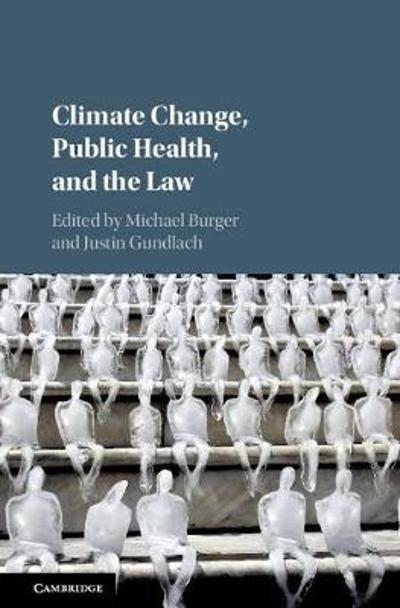Climate Change, Public Health, and the Law - Michael Burger