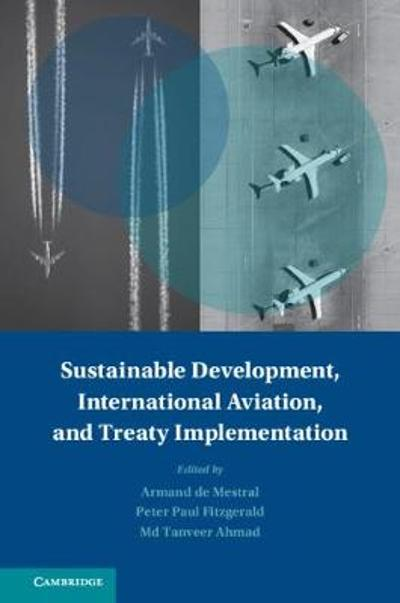 Sustainable Development, International Aviation, and Treaty Implementation - Armand L.C. de Mestral