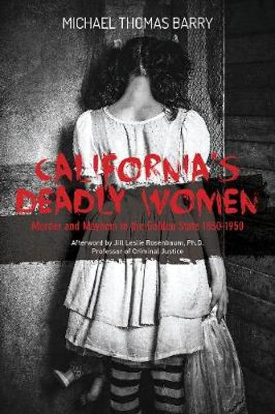 California's Deadly Women - Michael Thomas Barry