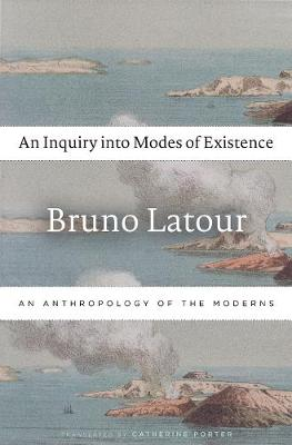 An Inquiry into Modes of Existence - Bruno Latour