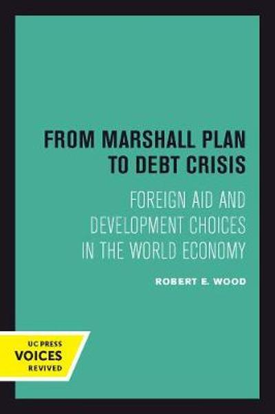 From Marshall Plan to Debt Crisis - Robert E. Wood