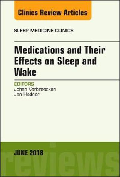 Medications and their Effects on Sleep and Wake, An Issue of Sleep Medicine Clinics - Johan Verbraecken