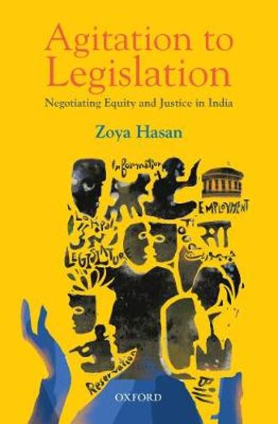Agitation to Legislation - Zoya Hasan