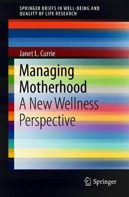 Managing Motherhood - Janet L. Currie