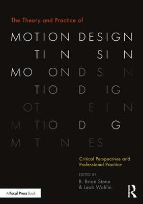 The Theory and Practice of Motion Design - R. Brian Stone