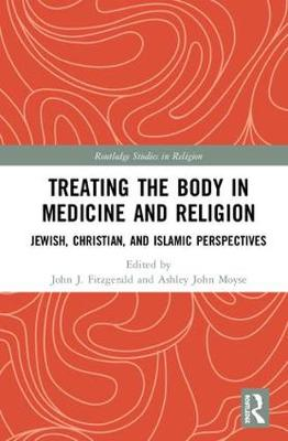 Treating the Body in Medicine and Religion - John J. Fitzgerald