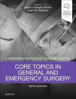 Core Topics in General & Emergency Surgery - Simon Paterson-Brown