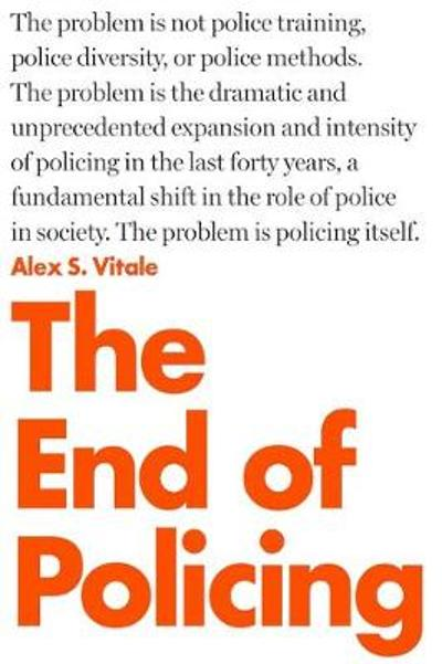 The End of Policing - Alex Vitale