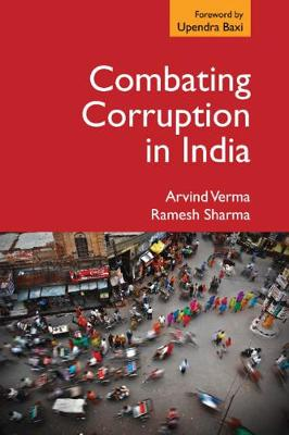 Combating Corruption in India - Arvind Verma