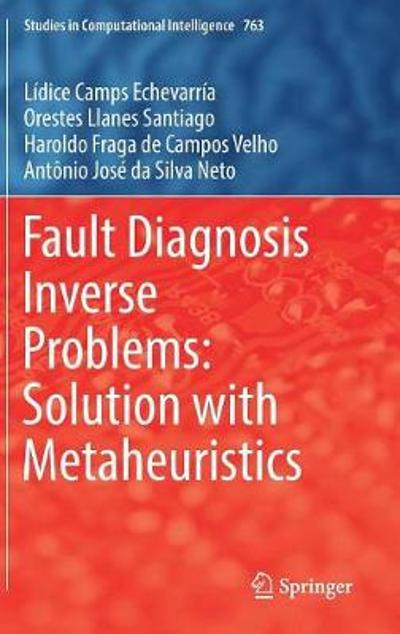 Fault Diagnosis Inverse Problems: Solution with Metaheuristics - Lidice Camps Echevarria