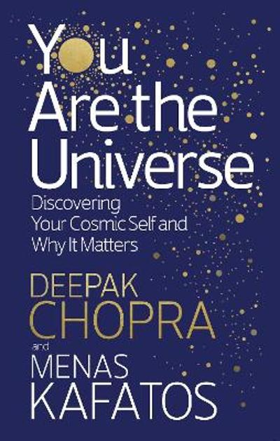 You Are the Universe - Dr Deepak Chopra