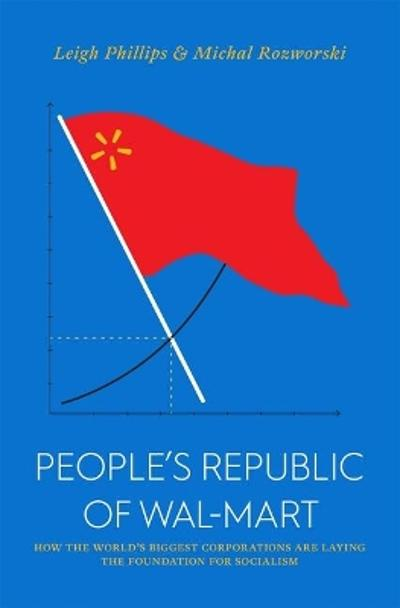 People's Republic of Walmart - Leigh Philips