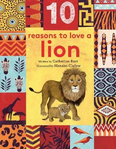 10 Reasons to Love... a Lion - Catherine Barr