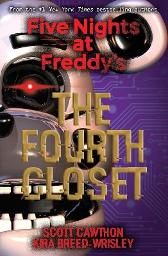 Five Nights at Freddy's: The Fourth Closet - Kira Breed-Wrisley Scott Cawthon