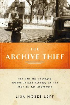 The Archive Thief - Lisa Moses Leff