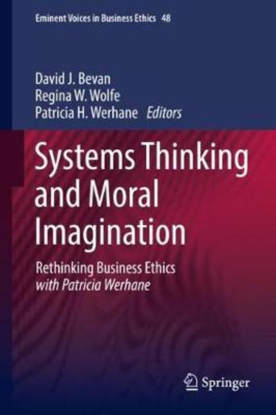 Systems Thinking and Moral Imagination - David J. Bevan