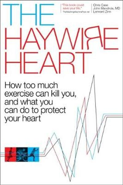 The Haywire Heart - Christopher J. Case
