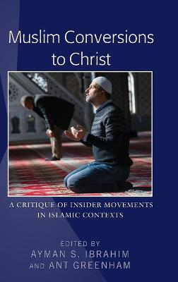 Muslim Conversions to Christ - Ayman S. Ibrahim