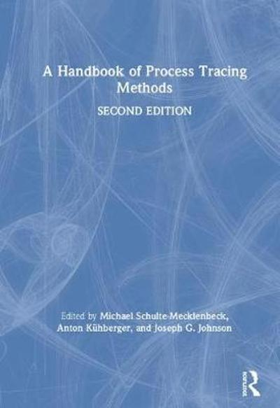A Handbook of Process Tracing Methods - Michael Schulte-Mecklenbeck