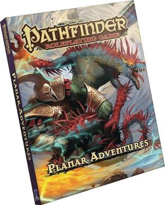 Pathfinder Roleplaying Game: Planar Adventures - James Jacobs