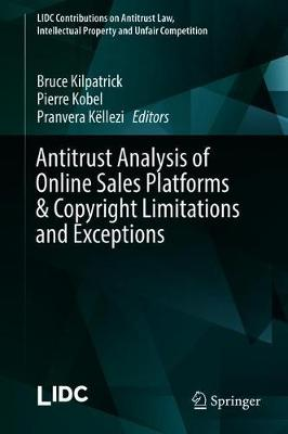 Antitrust Analysis of Online Sales Platforms & Copyright Limitations and Exceptions - Bruce Kilpatrick
