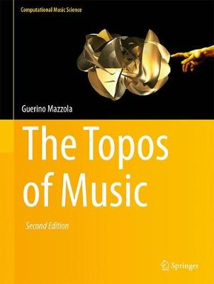 The Topos of Music - Guerino Mazzola