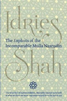 The Exploits of the Incomparable Mulla Nasrudin - Idries Shah