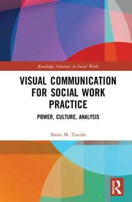 Visual Communication for Social Work Practice - Sonia M. Tascon