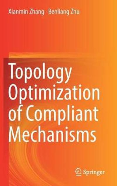 Topology Optimization of Compliant Mechanisms - Xianmin Zhang