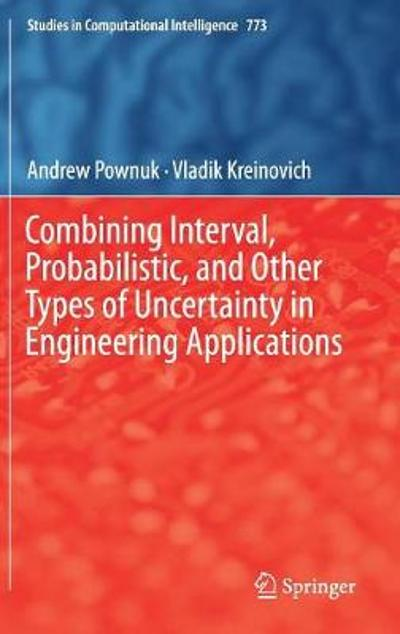 Combining Interval, Probabilistic, and Other Types of Uncertainty in Engineering Applications - Andrew Pownuk