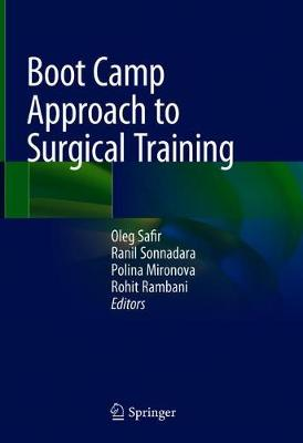 Boot Camp Approach to Surgical Training - Oleg Safir